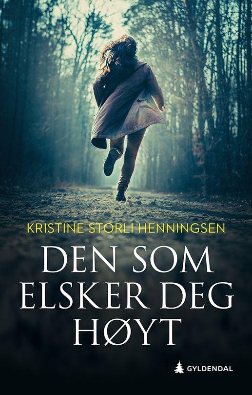 Forfatter Jørn Lier Horst anbefaler boken «Den som elsker deg høyt» av Kristine Storli Henningsen.