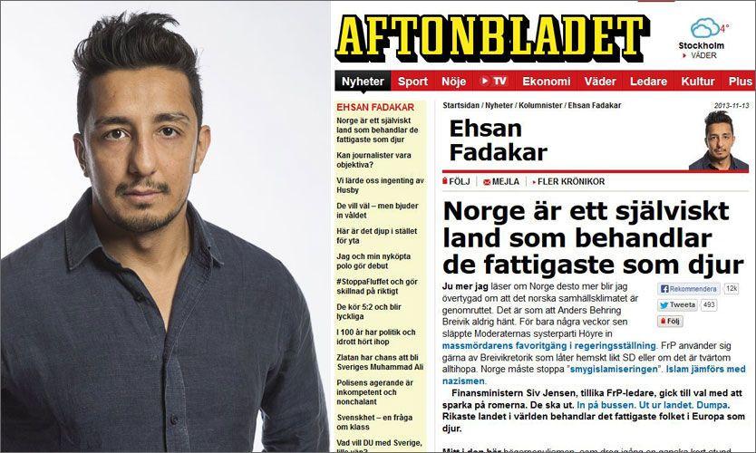 HARDT UT: Ehsan Fadakar forventet reaksjoner etter kommentaren der han blant annet skrev at det norske samfunnet er gjennområttent. Foto: Aftonbladet/faksimile