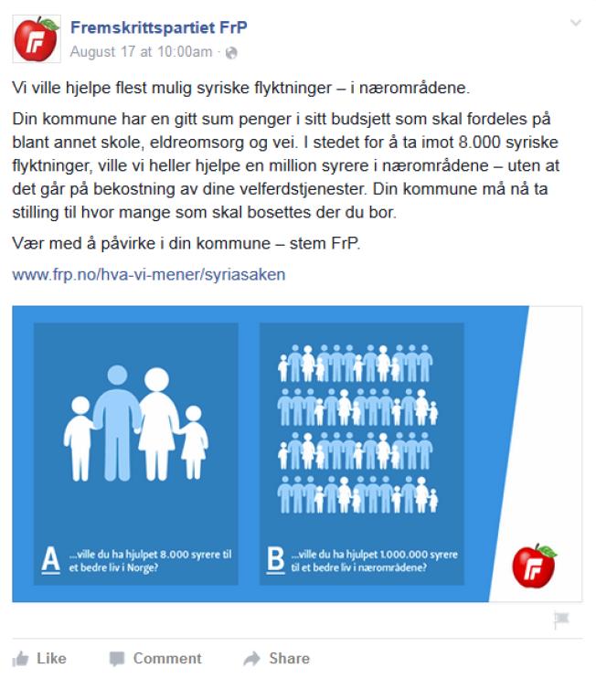 VALG: På Fremskrittspartiets Facebookside, sier partiet blant annet: «I stedet for å ta i mot 8000 syriske flyktninger, ville vi heller hjelpe en million syrere i nærområdene - uten at det går på bekostning av dine velferdstjenester. Din kommune må nå ta stilling til hvor mange som skal bosettes der du bor.»
