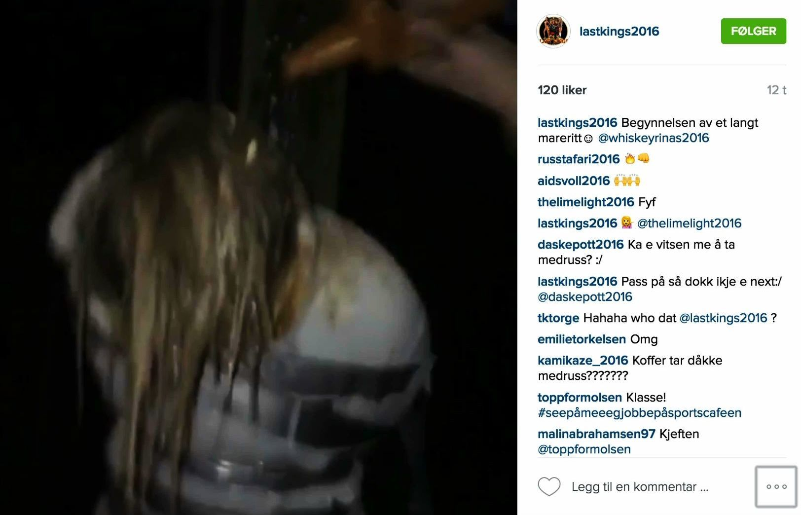 TEIPET FAST OG DYNKET: Malin Abrahamsen ble kidnappet av kompisene på vanen Last Kings 2016