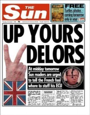 THE SUN 1. NOVEMBER 1990: Britisk EU-skepsis er ikke av ny dato. Dette var den tabloide hilsen til kommisjonspresident Jacques Delors i 1990 da han ønsket å presse Storbirtannia med i EUs valutaunion. (Faksimile The Sun)