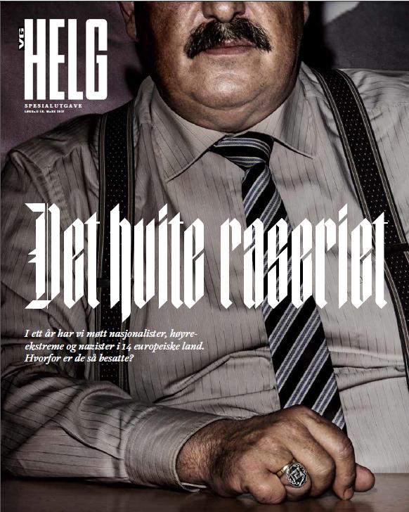 DET HVITE RASERIET: VG Helgs temautgave om Europas ytre høyre ble publisert 18. mars – les serien på VG Nett.