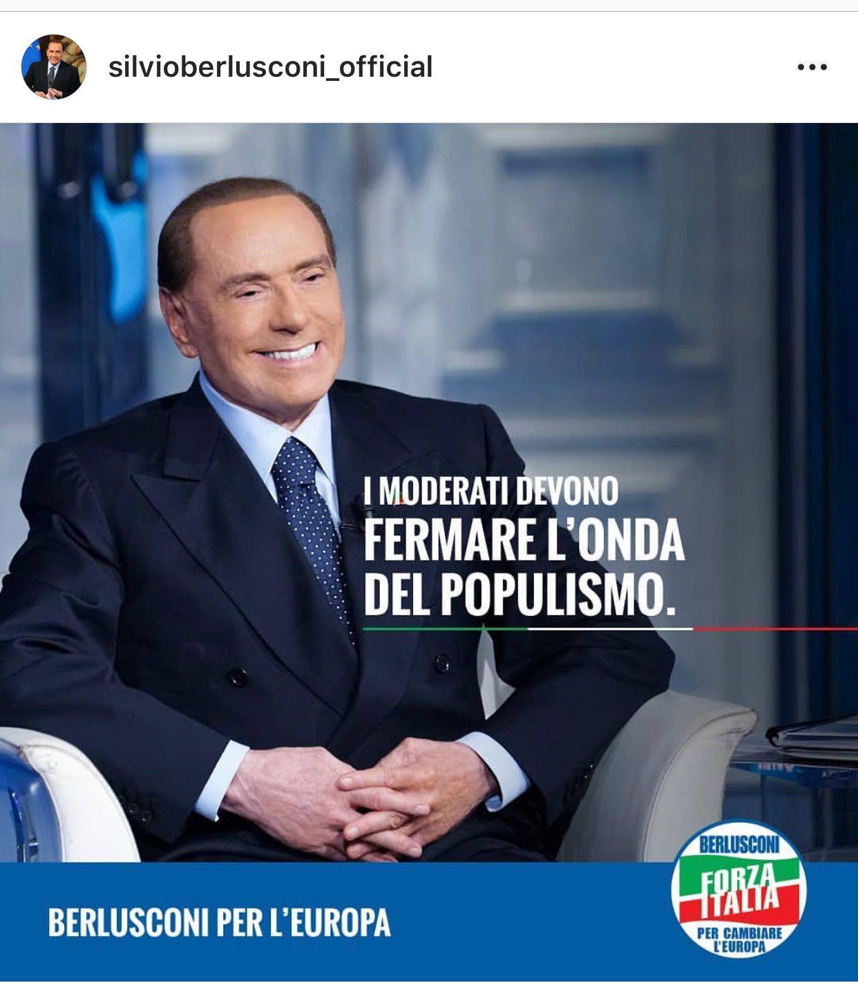 Ifølge Silvio Berlusconis offisielle Instagramkonto er han en moderat politiker som EU-parlamentet trenger for å «stoppe bølgen av populisme» .