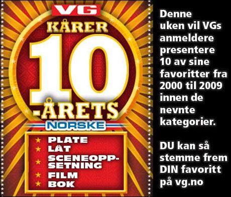 DU BESTEMMER: Stem på dine favoritter i VGs kåring av tiårets beste norske låter, album, filmer, sceneoppsetninger og bøker. Foto: VG Nett