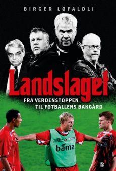NY BOK: «Landslaget» av Birger Løfaldli.